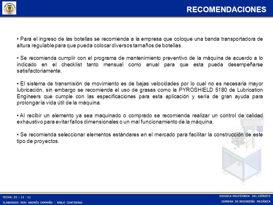 FECHA: 25 – 11 - 11 ELABORADO POR: ANDRÉS CAMPAÑA – PABLO CONTRERAS ESCUELA POLITÉCNICA DEL EJÉRCITO CARRERA DE INGENIERÍA MECÁNICA RECOMENDACIONES Pa
