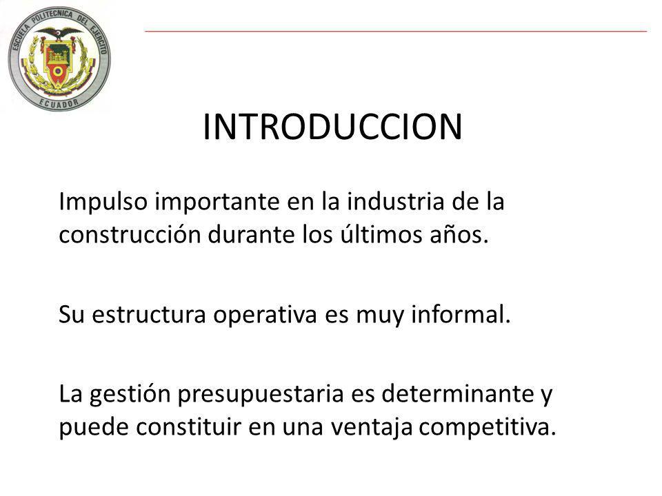 INTRODUCCION Impulso importante en la industria de la construcción durante los últimos años.