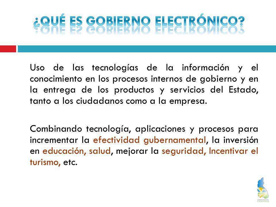 Uso de las tecnologías de la información y el conocimiento en los procesos internos de gobierno y en la entrega de los productos y servicios del Estad