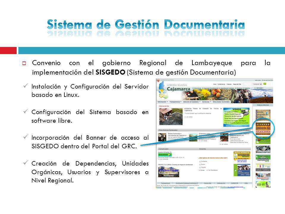 Convenio con el gobierno Regional de Lambayeque para la implementación del SISGEDO (Sistema de gestión Documentaria) Instalación y Configuración del S