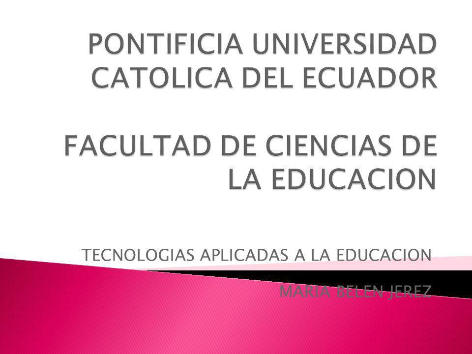 TECNOLOGIAS APLICADAS A LA EDUCACION MARIA BELEN JEREZ