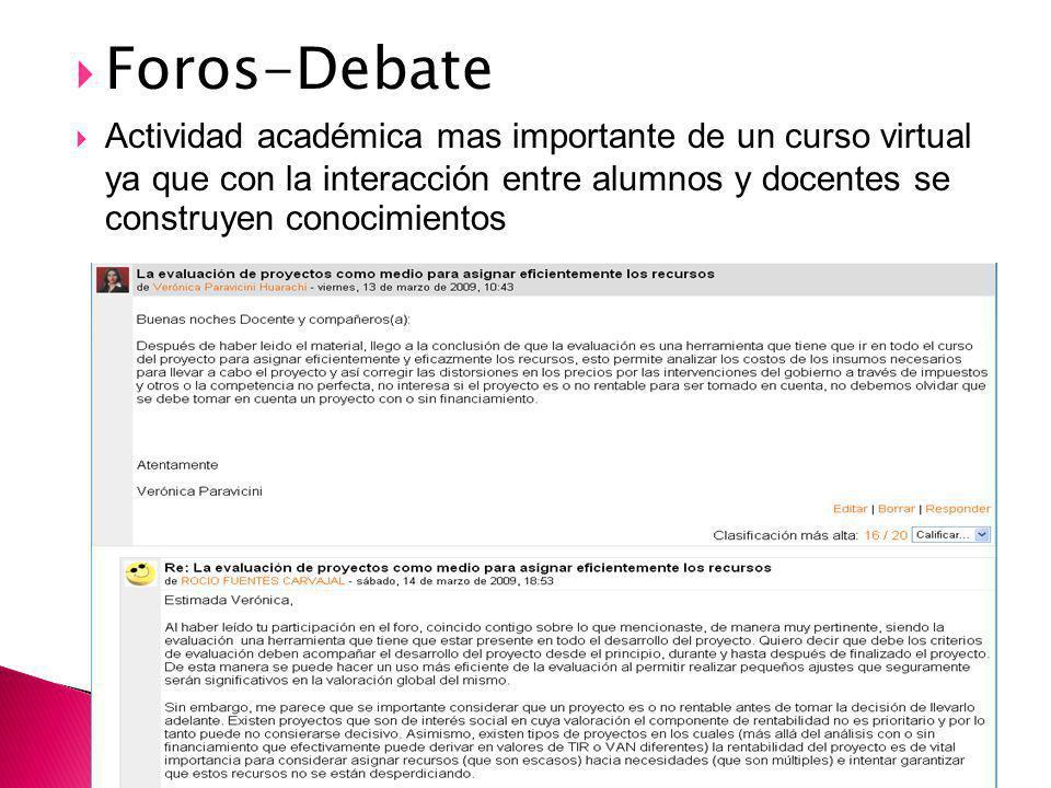 Foros-Debate Actividad académica mas importante de un curso virtual ya que con la interacción entre alumnos y docentes se construyen conocimientos