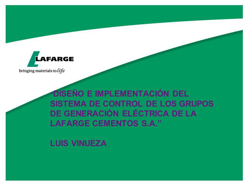 DISEÑO E IMPLEMENTACIÓN DEL SISTEMA DE CONTROL DE LOS GRUPOS DE GENERACIÓN ELÉCTRICA DE LA LAFARGE CEMENTOS S.A. LUIS VINUEZA