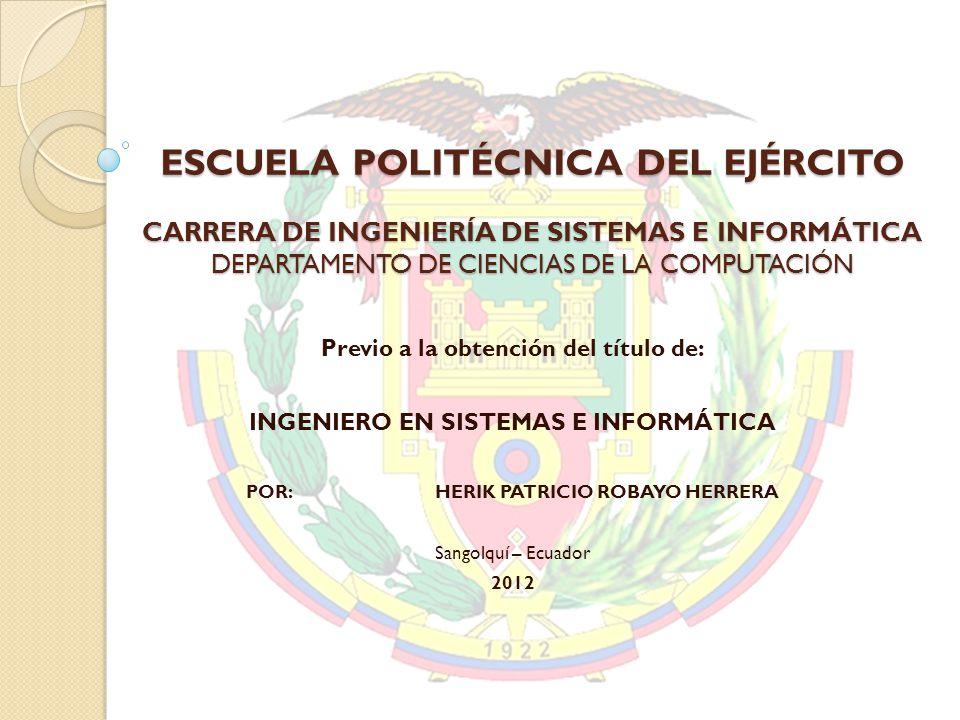 ESCUELA POLITÉCNICA DEL EJÉRCITO CARRERA DE INGENIERÍA DE SISTEMAS E INFORMÁTICA DEPARTAMENTO DE CIENCIAS DE LA COMPUTACIÓN Previo a la obtención del