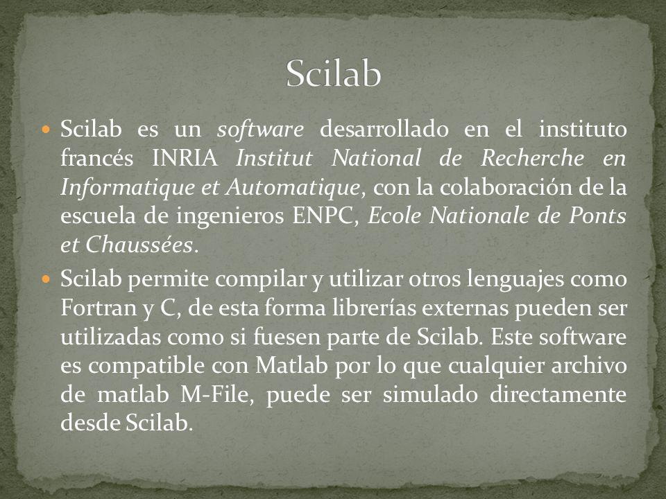 Scilab es un software desarrollado en el instituto francés INRIA Institut National de Recherche en Informatique et Automatique, con la colaboración de