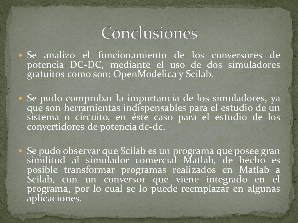 Se analizo el funcionamiento de los conversores de potencia DC-DC, mediante el uso de dos simuladores gratuitos como son: OpenModelica y Scilab. Se pu