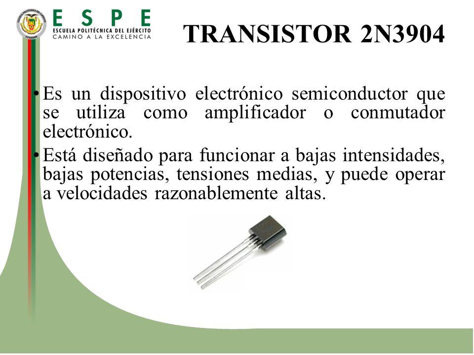 TRANSISTOR 2N3904 Es un dispositivo electrónico semiconductor que se utiliza como amplificador o conmutador electrónico. Está diseñado para funcionar