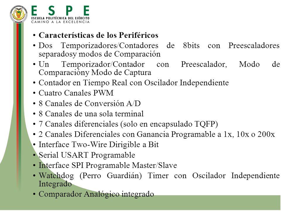 Características de los Periféricos Dos Temporizadores/Contadores de 8bits con Preescaladores separadosy modos de Comparación Un Temporizador/Contador
