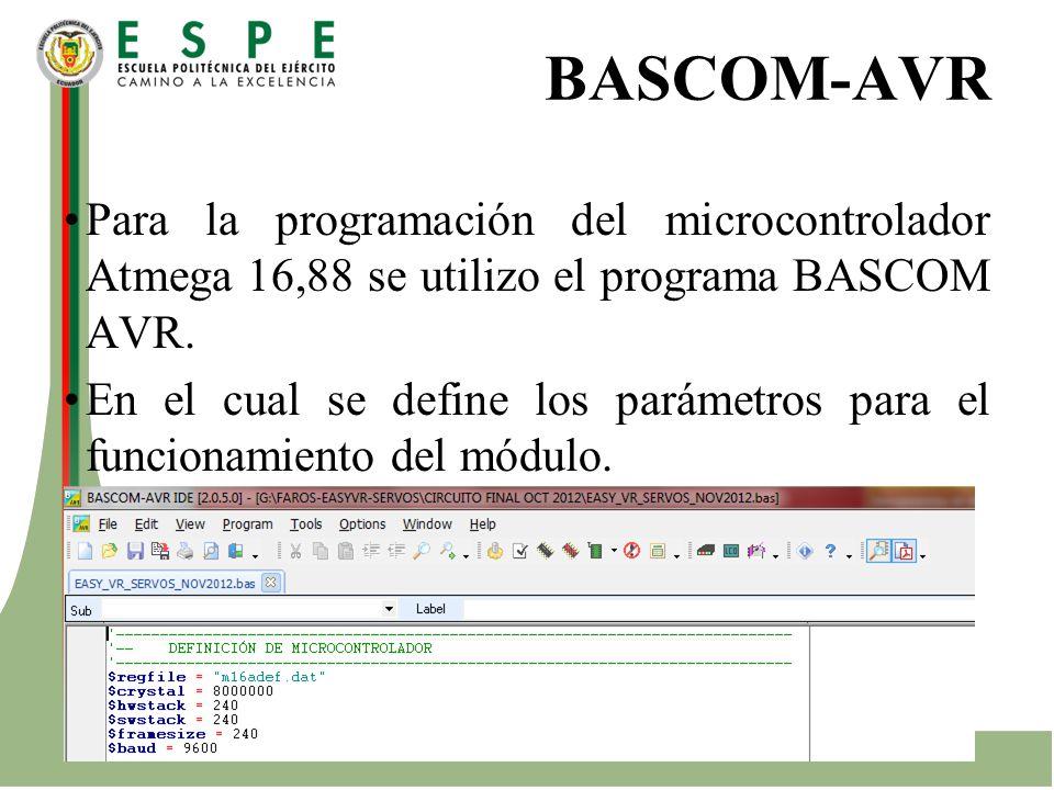 BASCOM-AVR Para la programación del microcontrolador Atmega 16,88 se utilizo el programa BASCOM AVR. En el cual se define los parámetros para el funci