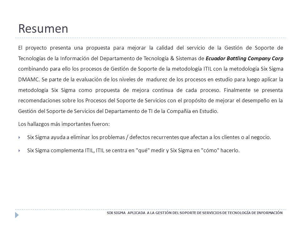 Six Sigma aplicado a la Administración de Problemas SIX SIGMA APLICADA A LA GESTIÓN DEL SOPORTE DE SERVICIOS DE TECNOLOGÍA DE INFORMACIÓN 6.