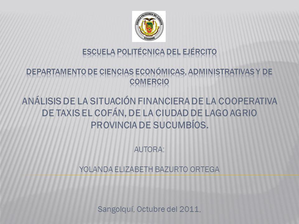 ANÁLISIS DE LA SITUACIÓN FINANCIERA DE LA COOPERATIVA DE TAXIS EL COFÁN, DE LA CIUDAD DE LAGO AGRIO PROVINCIA DE SUCUMBÍOS. AUTORA: YOLANDA ELIZABETH