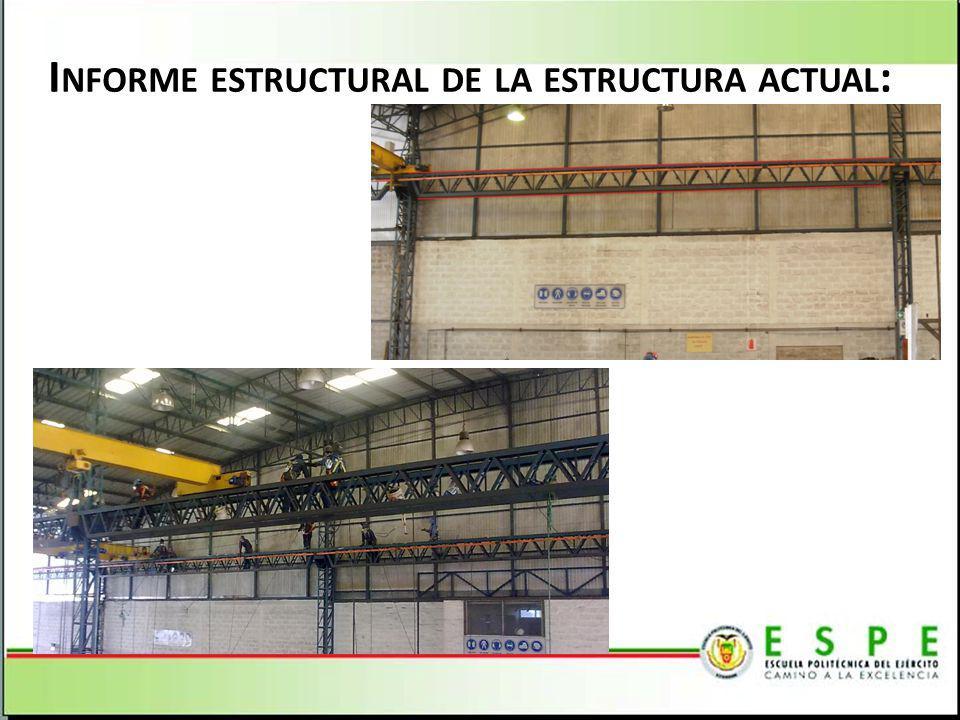 I NFORME ESTRUCTURAL DE LA ESTRUCTURA ACTUAL :