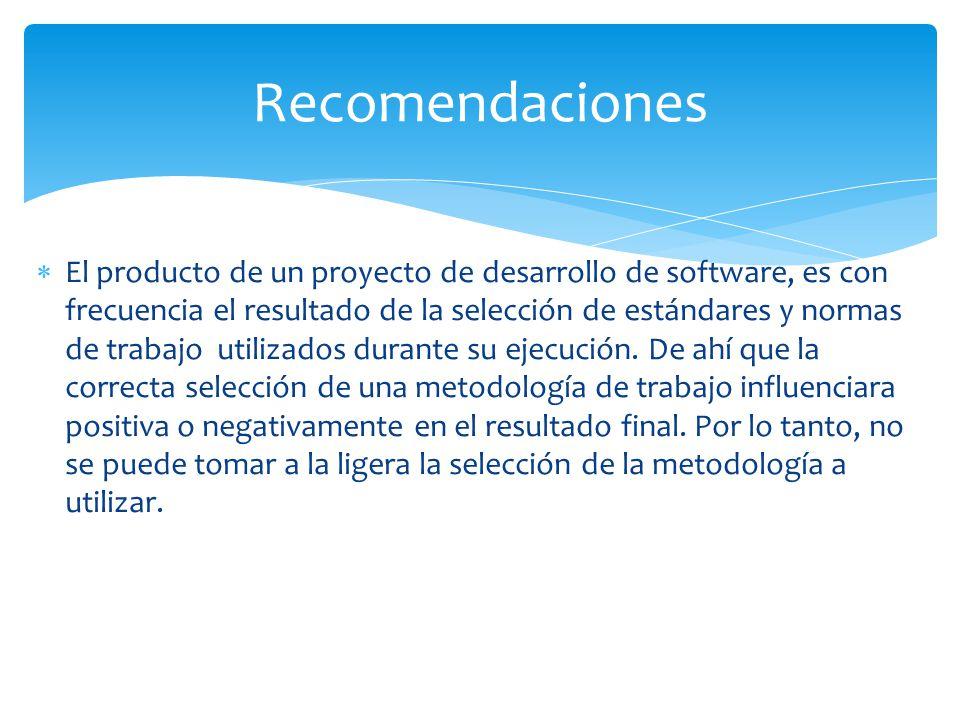 El producto de un proyecto de desarrollo de software, es con frecuencia el resultado de la selección de estándares y normas de trabajo utilizados dura