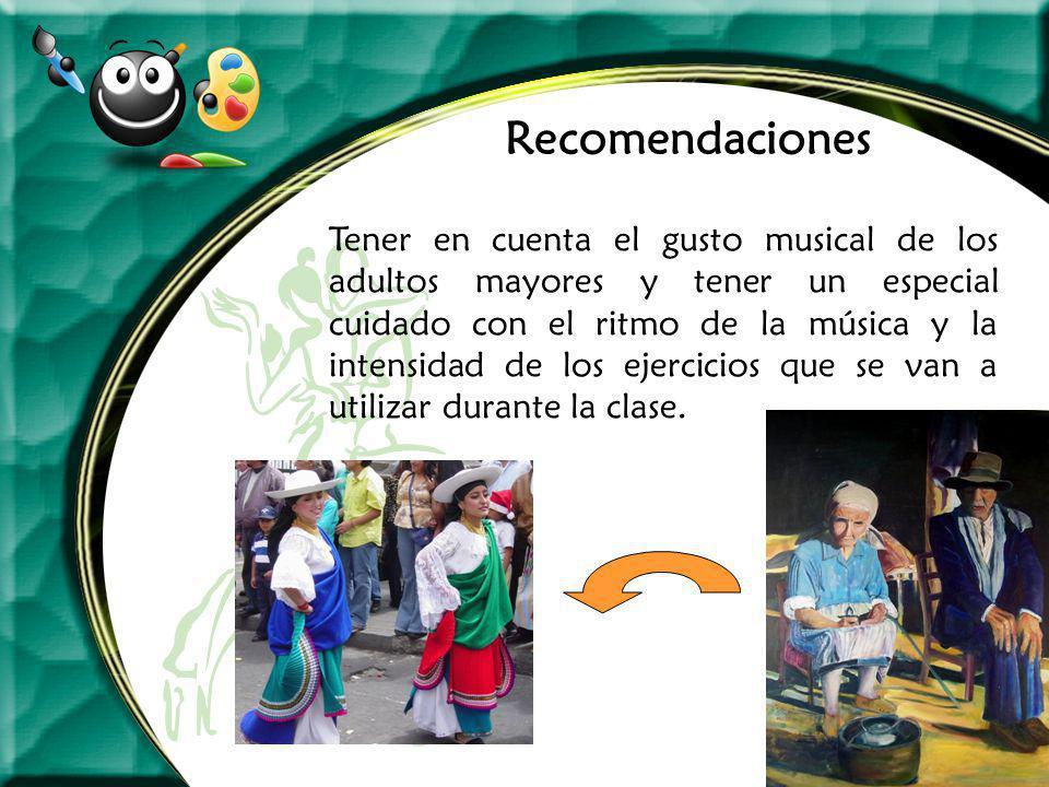 Recomendaciones Tener en cuenta el gusto musical de los adultos mayores y tener un especial cuidado con el ritmo de la música y la intensidad de los e