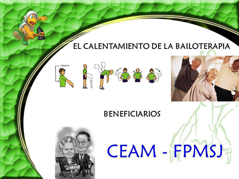 EL CALENTAMIENTO DE LA BAILOTERAPIA BENEFICIARIOS CEAM - FPMSJ
