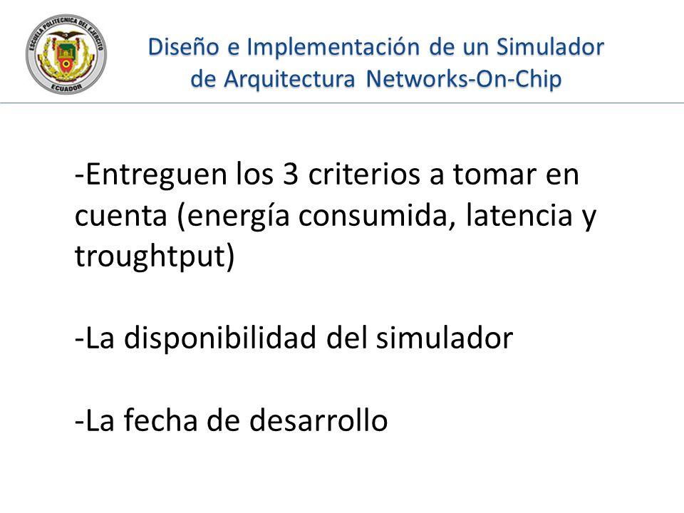 Diseño e Implementación de un Simulador de Arquitectura Networks-On-Chip -Entreguen los 3 criterios a tomar en cuenta (energía consumida, latencia y t
