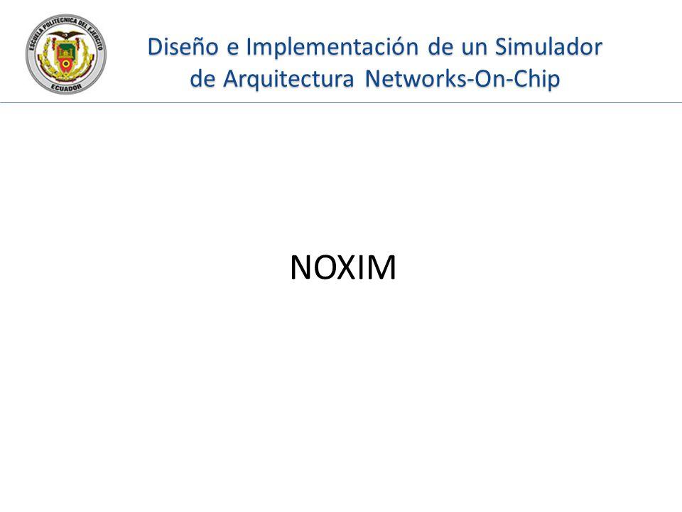 Diseño e Implementación de un Simulador de Arquitectura Networks-On-Chip NOXIM