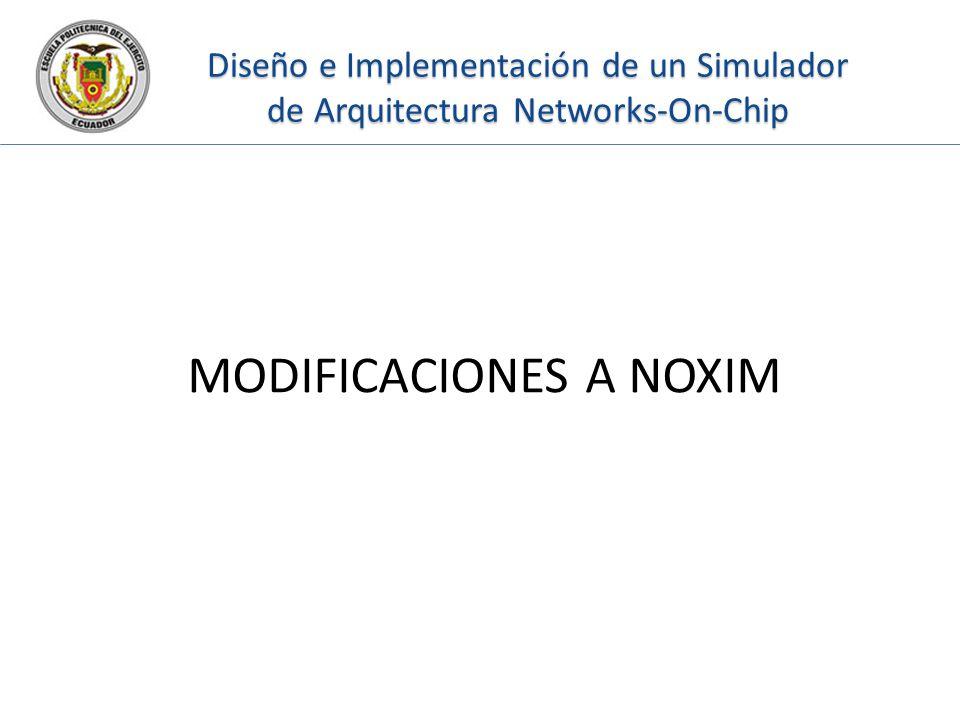 Diseño e Implementación de un Simulador de Arquitectura Networks-On-Chip MODIFICACIONES A NOXIM