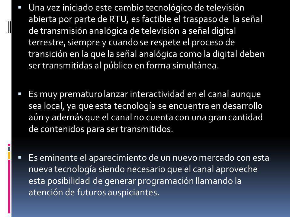 Una vez iniciado este cambio tecnológico de televisión abierta por parte de RTU, es factible el traspaso de la señal de transmisión analógica de telev