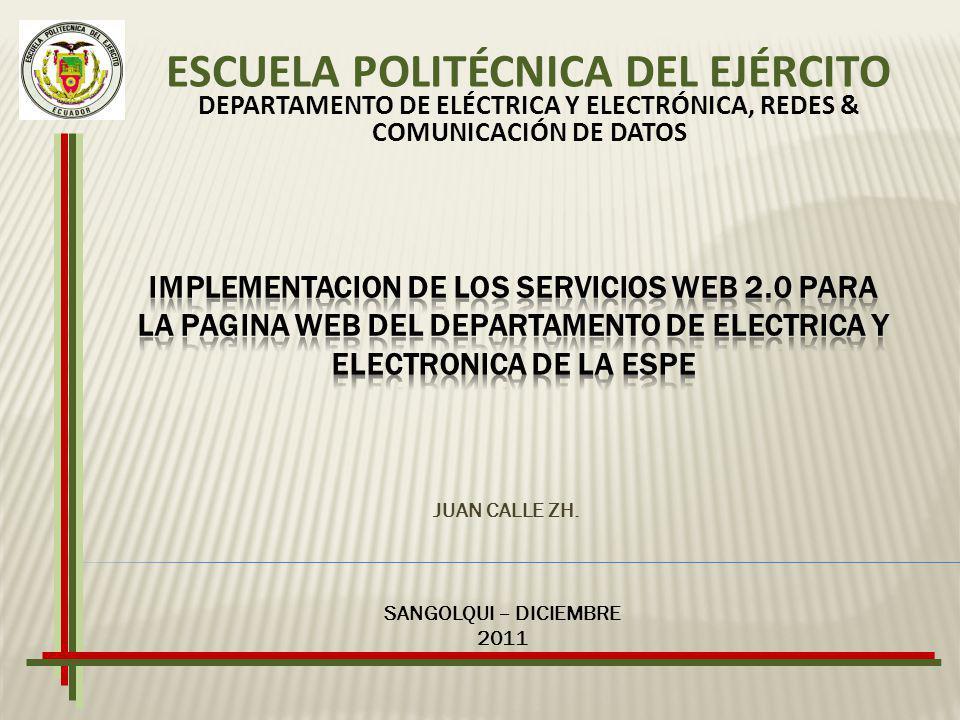 Implementar los servicios web 2.0 orientado a la comunicación que gestione el conocimiento generado por el Departamento de Eléctrica y Electrónica Determinar los requerimientos y las herramientas de software para implementar el portal Implementar los servicios web y el portal Evaluar el portal por medio de la puesta en funcionamiento OBJETIVOS