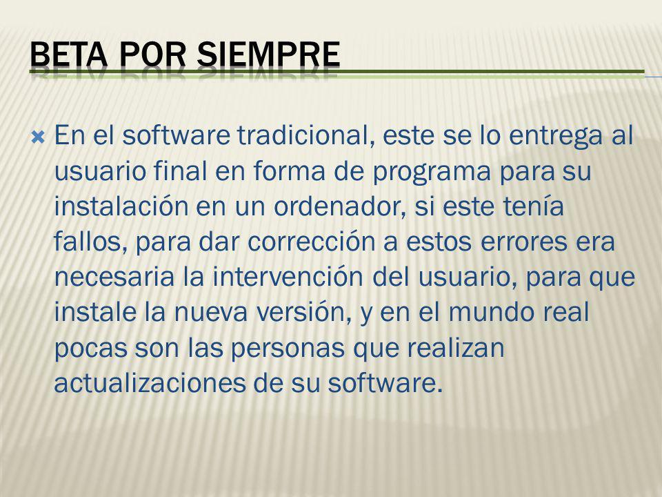 En el software tradicional, este se lo entrega al usuario final en forma de programa para su instalación en un ordenador, si este tenía fallos, para d