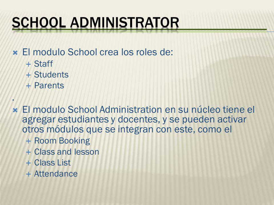 El modulo School crea los roles de: Staff Students Parents.
