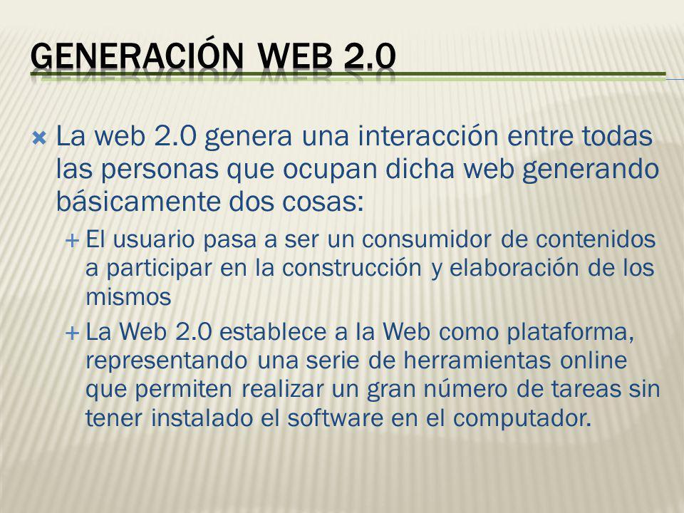 La web 2.0 genera una interacción entre todas las personas que ocupan dicha web generando básicamente dos cosas: El usuario pasa a ser un consumidor d
