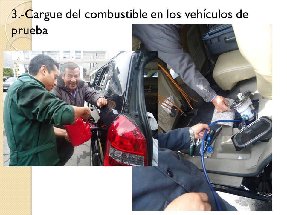 3.-Cargue del combustible en los vehículos de prueba