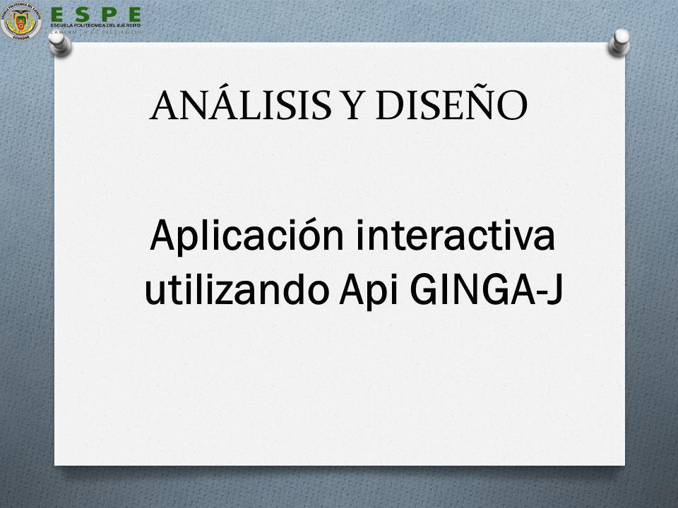 ANÁLISIS Y DISEÑO Aplicación interactiva utilizando Api GINGA-J