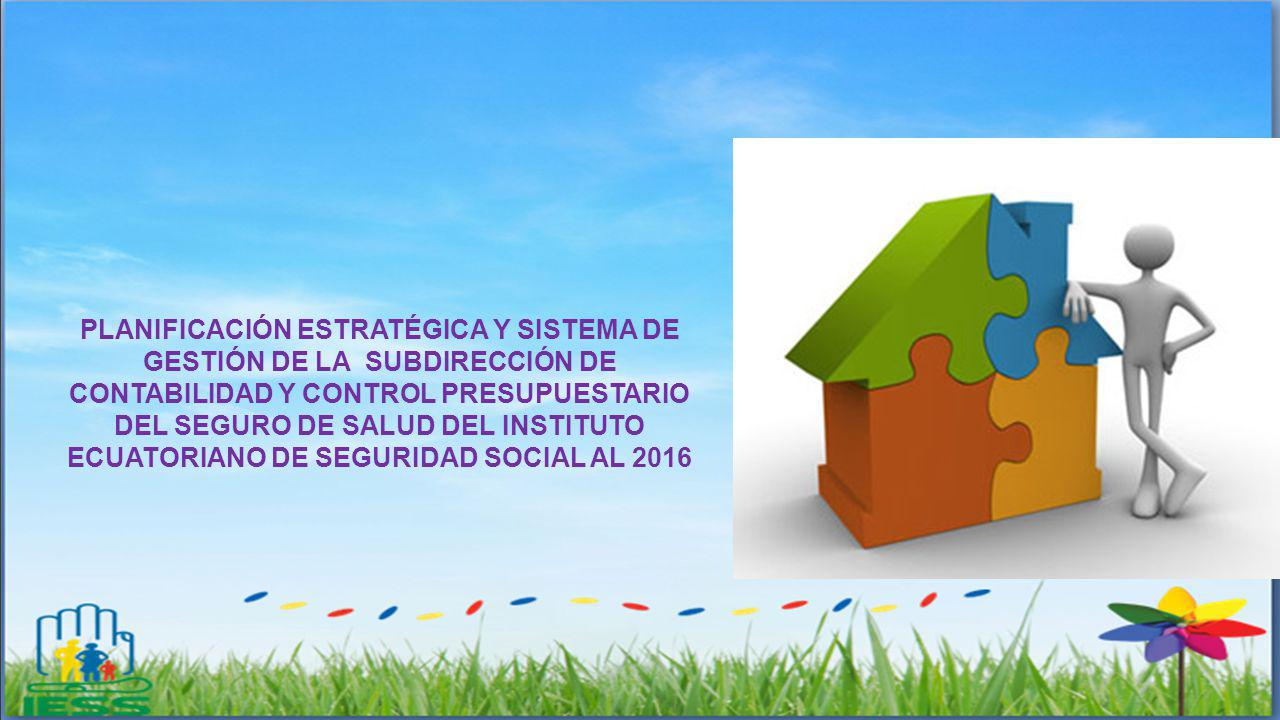 OBJETIVOS Y ESTRATEGIAS DE LA SUBDIRECCIÓN DE CONTABILIDAD Y CONTROL PRESUPUESTARIO DEL SGSIF (PERSPECTIVAS: CLIENTES, FINANCIERA, PROCESOS INTERNOS, APRENDIZAJE Y CRECIMIENTO)