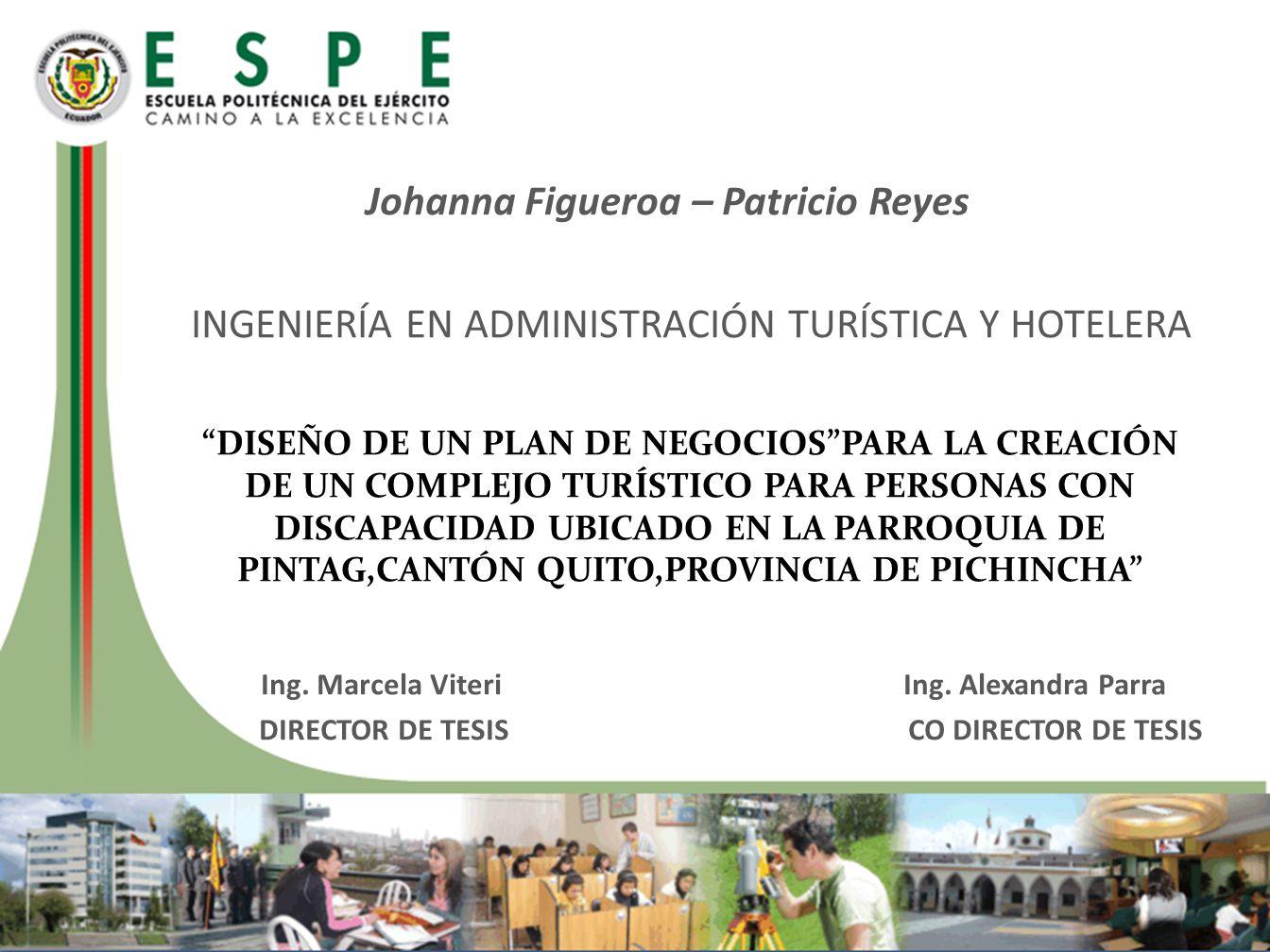 Johanna Figueroa – Patricio Reyes INGENIERÍA EN ADMINISTRACIÓN TURÍSTICA Y HOTELERA Ing.