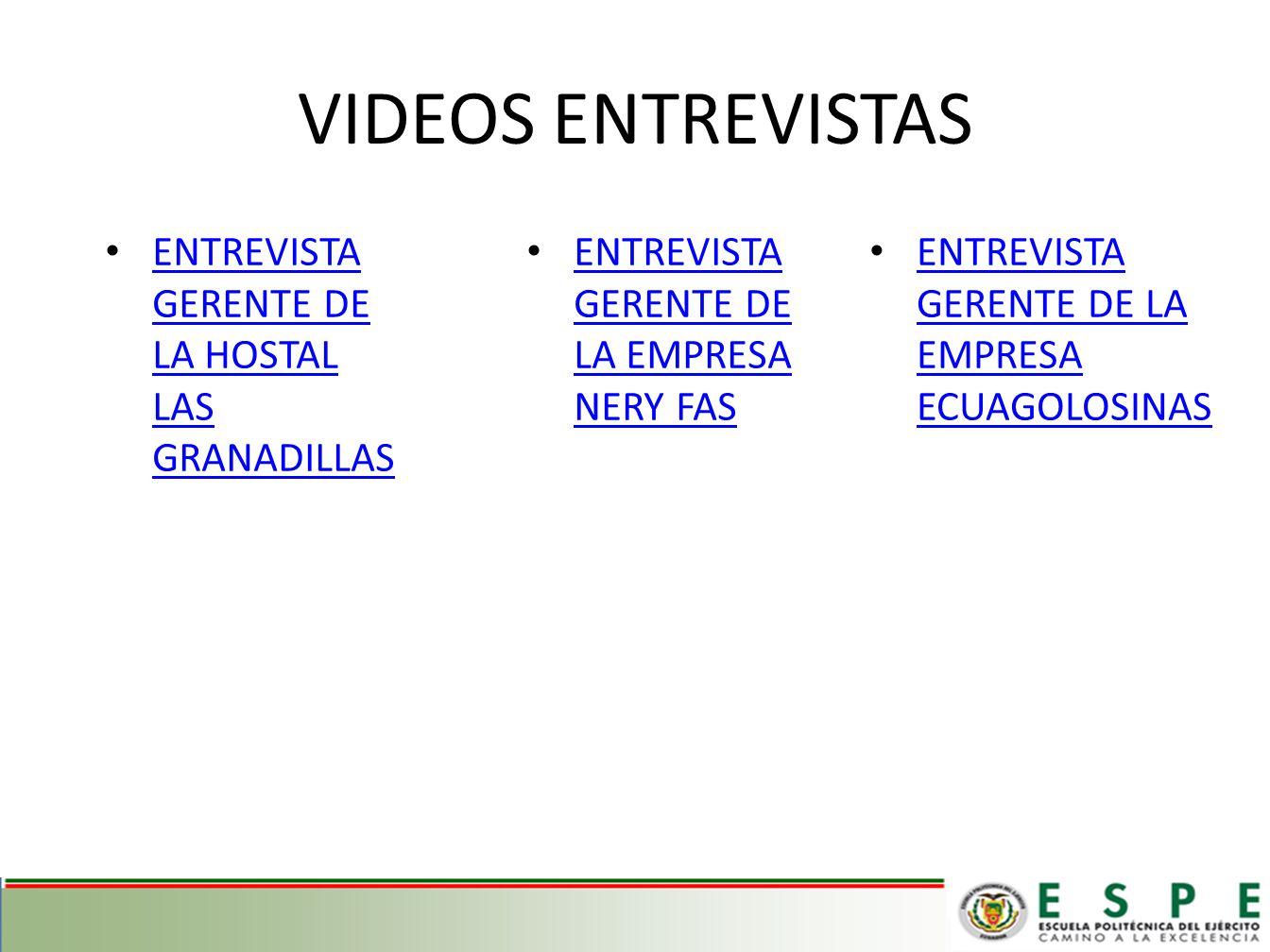 VIDEOS ENTREVISTAS ENTREVISTA GERENTE DE LA HOSTAL LAS GRANADILLAS ENTREVISTA GERENTE DE LA HOSTAL LAS GRANADILLAS ENTREVISTA GERENTE DE LA EMPRESA NERY FAS ENTREVISTA GERENTE DE LA EMPRESA NERY FAS ENTREVISTA GERENTE DE LA EMPRESA ECUAGOLOSINAS ENTREVISTA GERENTE DE LA EMPRESA ECUAGOLOSINAS