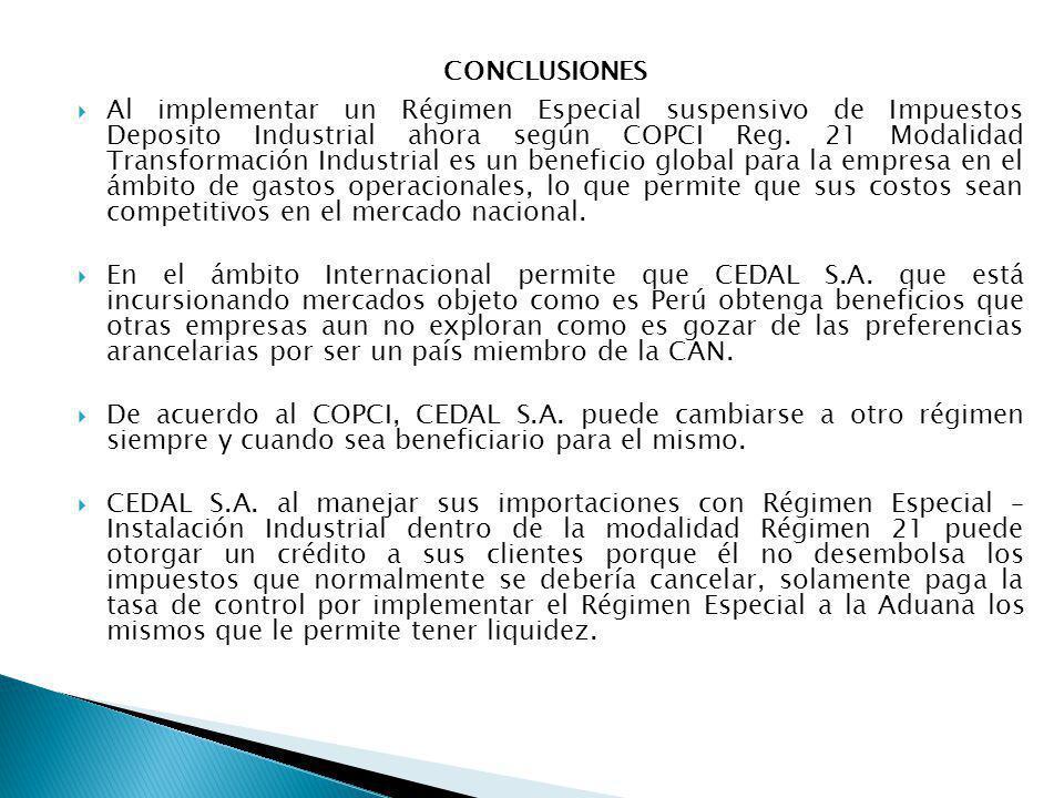 Al implementar un Régimen Especial suspensivo de Impuestos Deposito Industrial ahora según COPCI Reg. 21 Modalidad Transformación Industrial es un ben