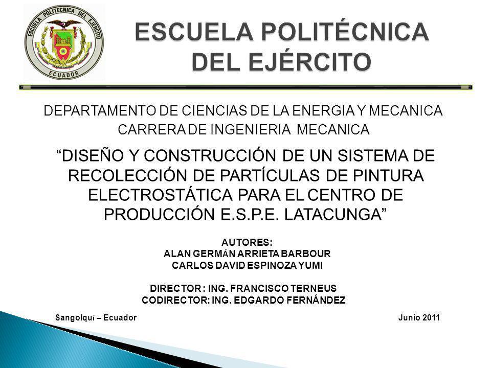 DEPARTAMENTO DE CIENCIAS DE LA ENERGIA Y MECANICA CARRERA DE INGENIERIA MECANICA DISEÑO Y CONSTRUCCIÓN DE UN SISTEMA DE RECOLECCIÓN DE PARTÍCULAS DE P
