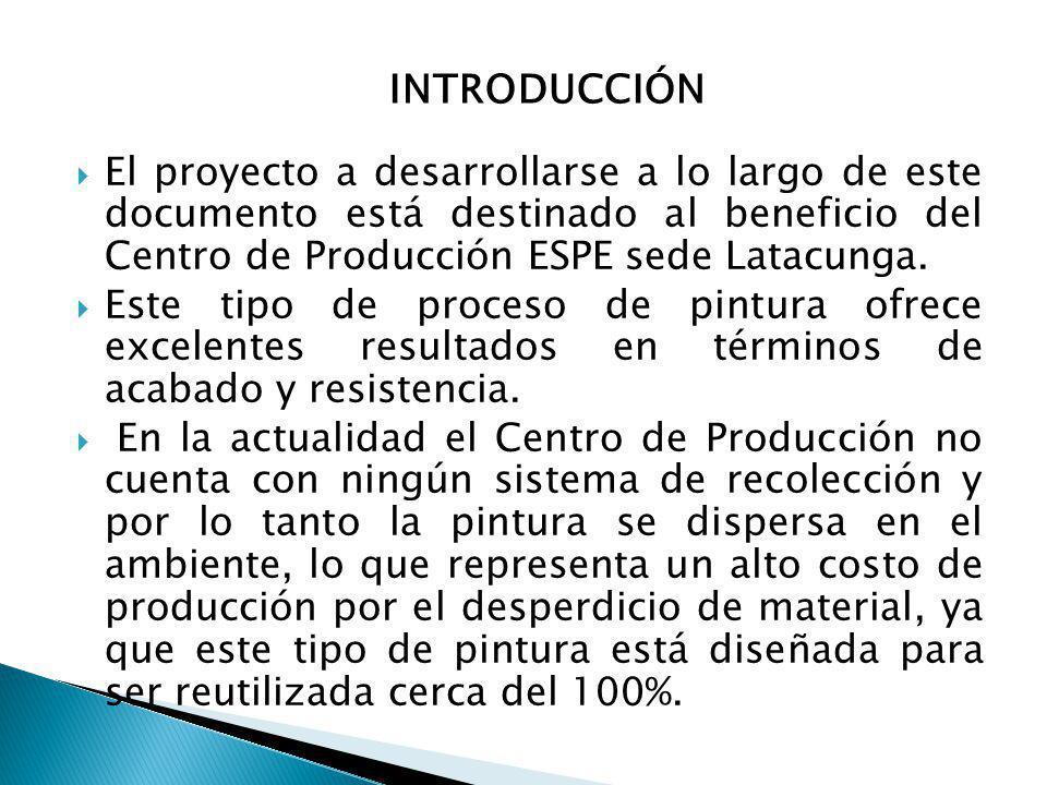 El proyecto a desarrollarse a lo largo de este documento está destinado al beneficio del Centro de Producción ESPE sede Latacunga. Este tipo de proces
