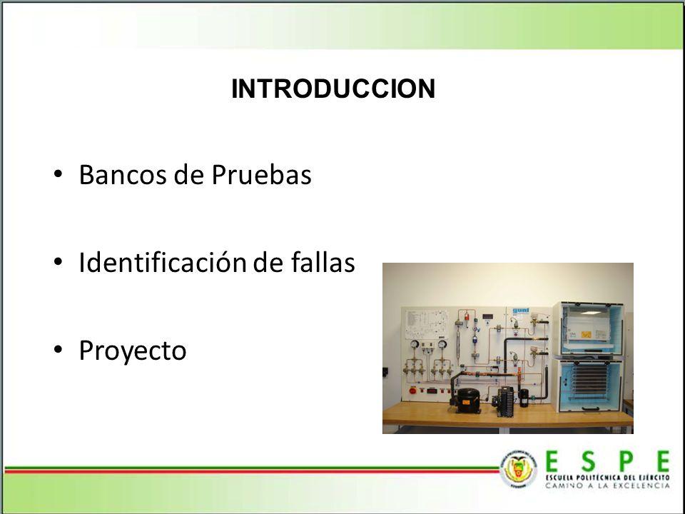 Bancos de Pruebas Identificación de fallas Proyecto INTRODUCCION