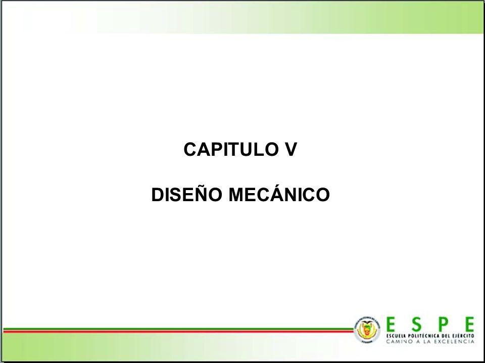 CAPITULO V DISEÑO MECÁNICO