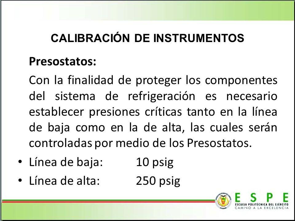 Presostatos: Con la finalidad de proteger los componentes del sistema de refrigeración es necesario establecer presiones críticas tanto en la línea de