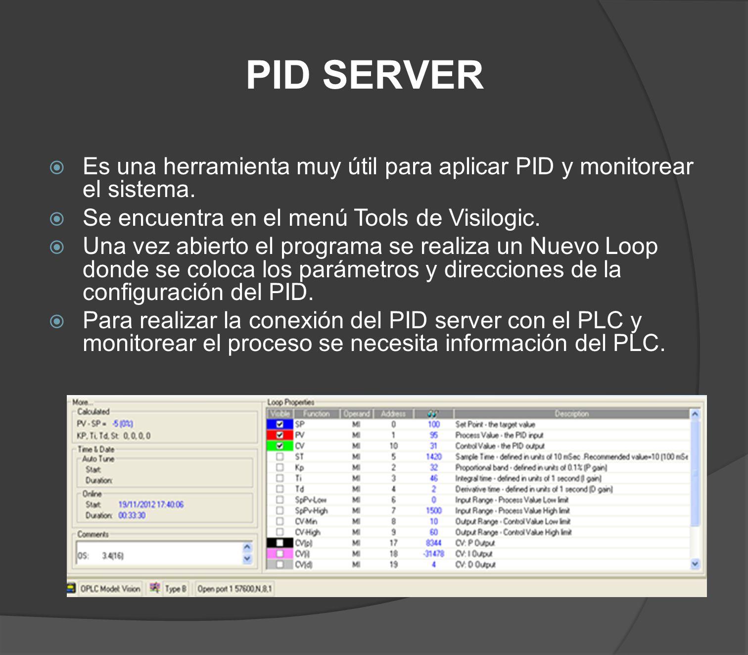 PID SERVER Es una herramienta muy útil para aplicar PID y monitorear el sistema. Se encuentra en el menú Tools de Visilogic. Una vez abierto el progra