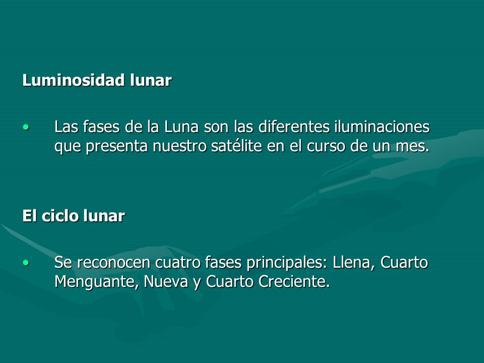 Luminosidad lunar Las fases de la Luna son las diferentes iluminaciones que presenta nuestro satélite en el curso de un mes.Las fases de la Luna son l