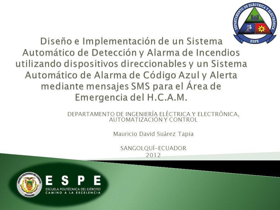 DEPARTAMENTO DE INGENIERÍA ELÉCTRICA Y ELECTRÓNICA, AUTOMATIZACIÓN Y CONTROL Mauricio David Suárez Tapia SANGOLQUÍ-ECUADOR 2012