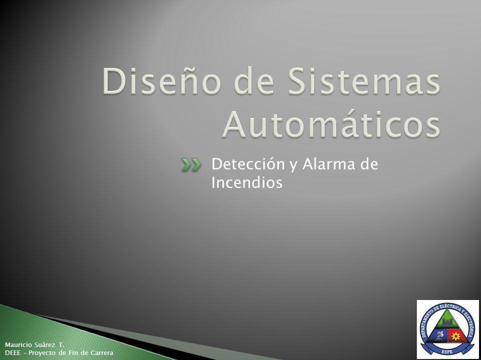 Detección y Alarma de Incendios Mauricio Suárez T. DEEE - Proyecto de Fin de Carrera