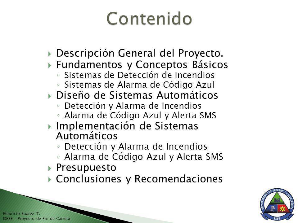 Descripción General del Proyecto. Fundamentos y Conceptos Básicos Sistemas de Detección de Incendios Sistemas de Alarma de Código Azul Diseño de Siste