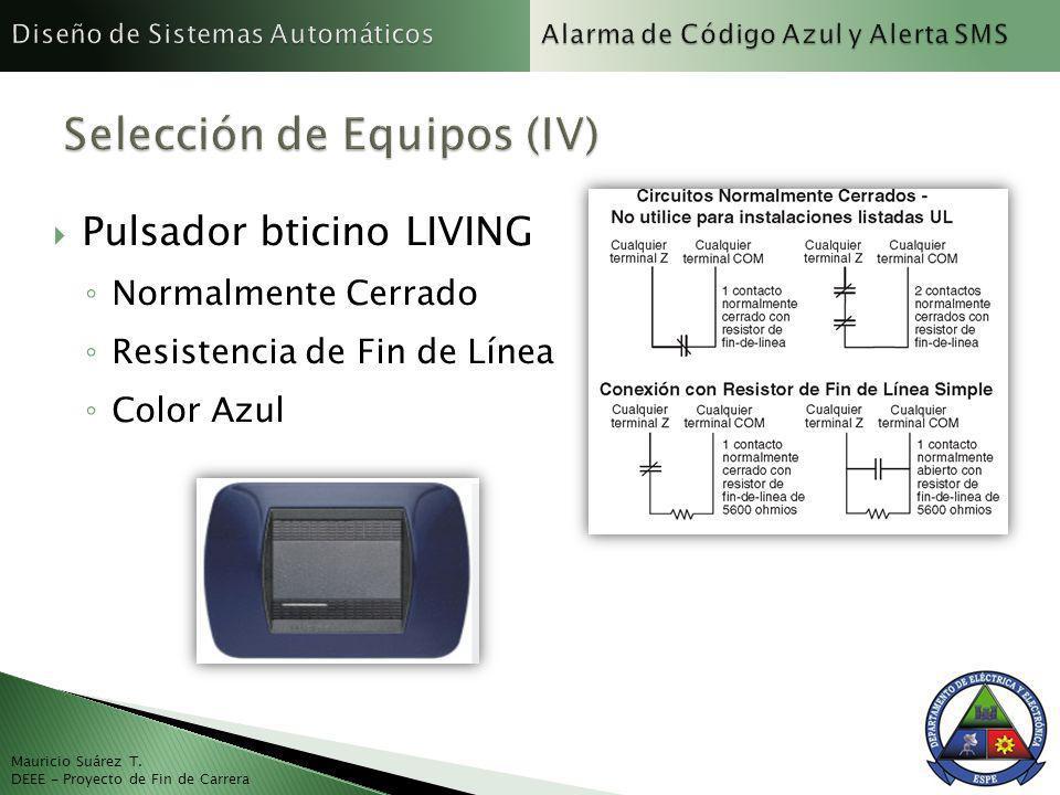 Mauricio Suárez T. DEEE - Proyecto de Fin de Carrera Pulsador bticino LIVING Normalmente Cerrado Resistencia de Fin de Línea Color Azul