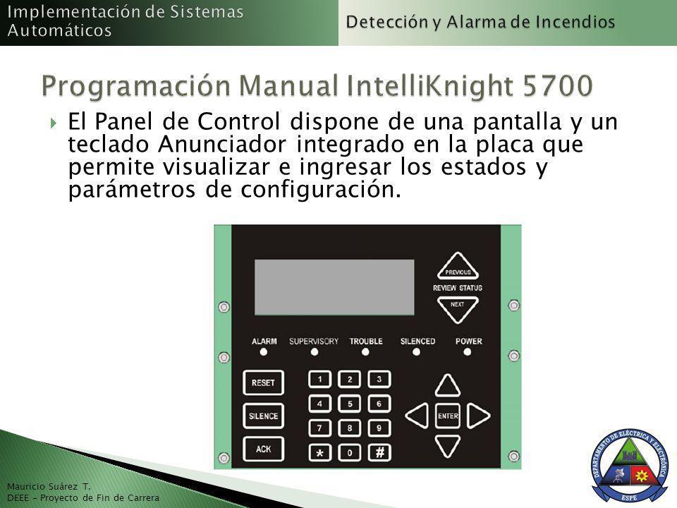 Mauricio Suárez T. DEEE - Proyecto de Fin de Carrera El Panel de Control dispone de una pantalla y un teclado Anunciador integrado en la placa que per