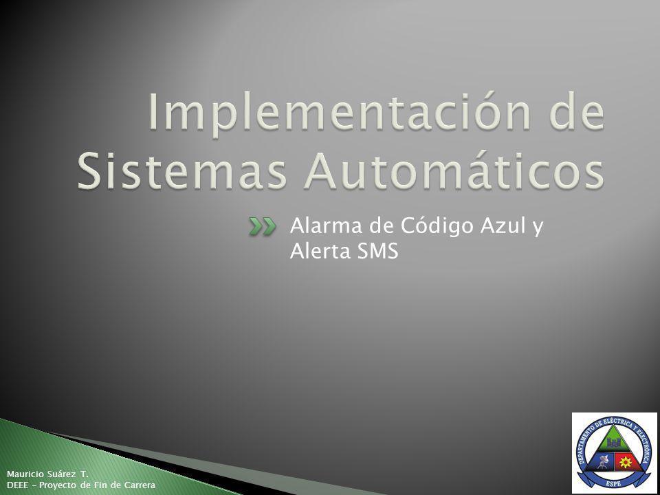 Alarma de Código Azul y Alerta SMS Mauricio Suárez T. DEEE - Proyecto de Fin de Carrera