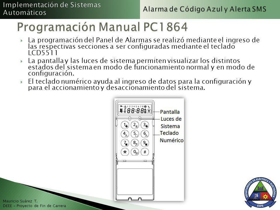 Mauricio Suárez T. DEEE - Proyecto de Fin de Carrera La programación del Panel de Alarmas se realizó mediante el ingreso de las respectivas secciones