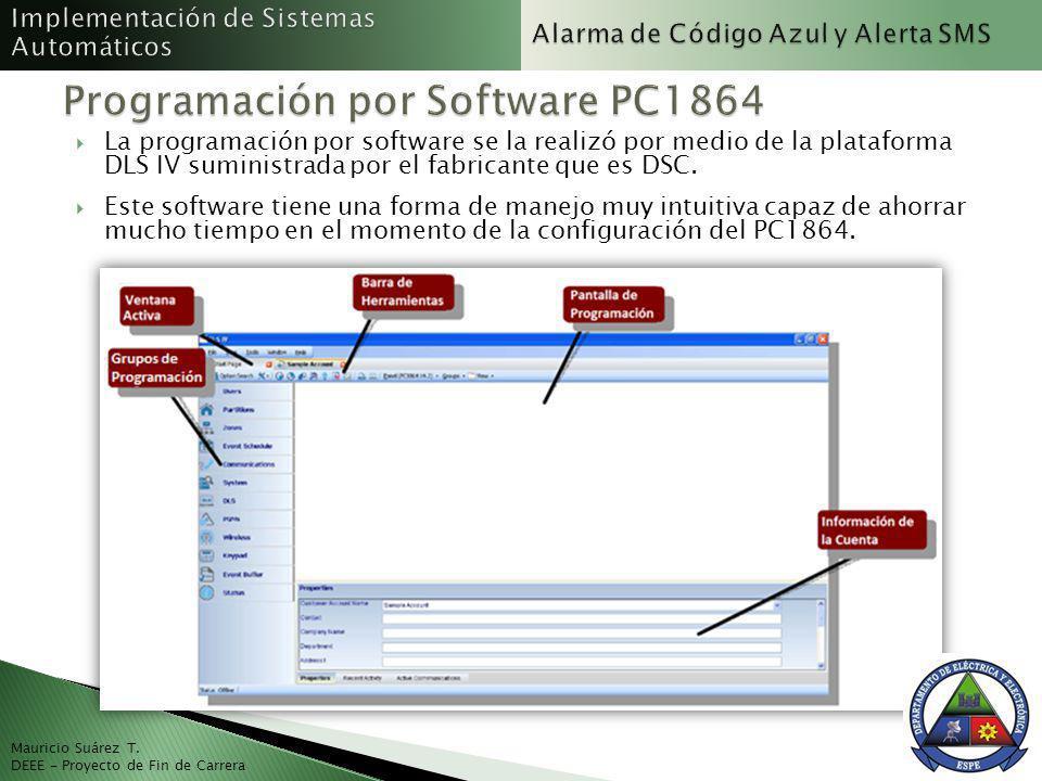 Mauricio Suárez T. DEEE - Proyecto de Fin de Carrera La programación por software se la realizó por medio de la plataforma DLS IV suministrada por el