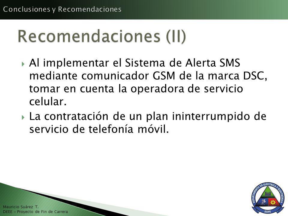 Al implementar el Sistema de Alerta SMS mediante comunicador GSM de la marca DSC, tomar en cuenta la operadora de servicio celular.