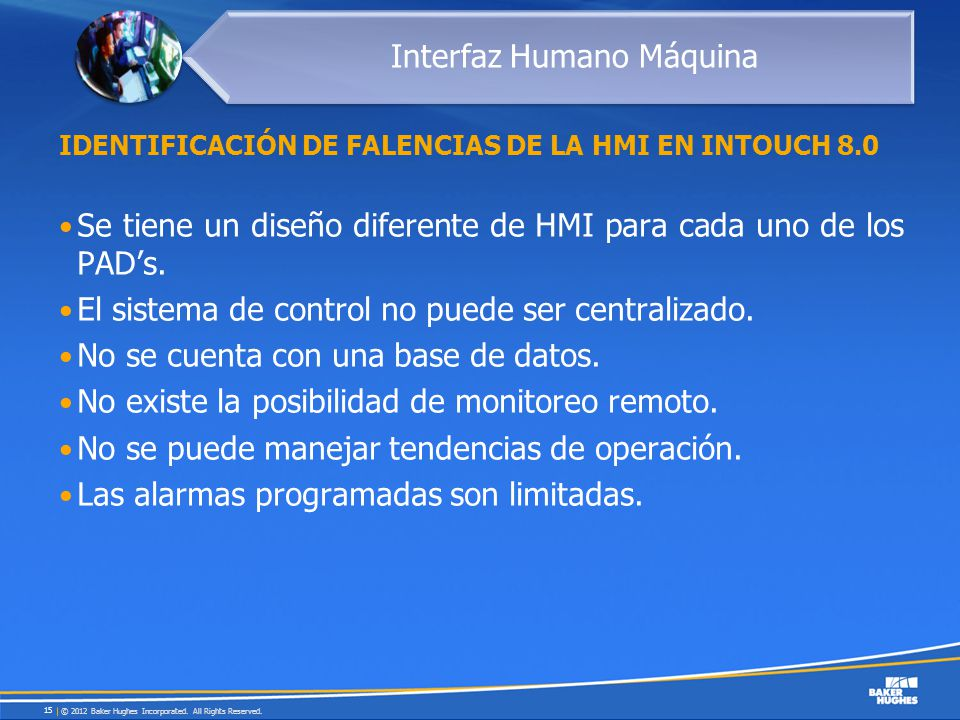IDENTIFICACIÓN DE FALENCIAS DE LA HMI EN INTOUCH 8.0 Se tiene un diseño diferente de HMI para cada uno de los PADs. El sistema de control no puede ser